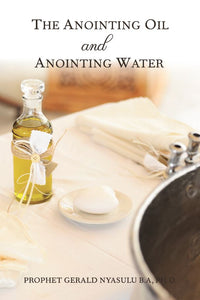 The Anointing Oil and Anointing Water