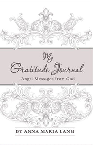 My Gratitude Journal: Angel Messages from God