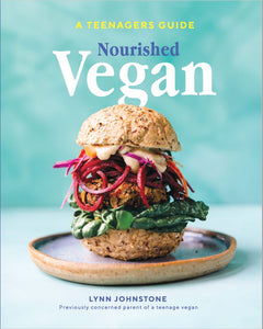 Nourished Vegan: A Teenager's Guide
