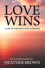 Love Wins: A Life of Triumph over Darkness