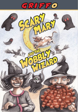 Scary Mary and the Wobbly Wizard