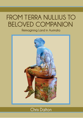 From Terra Nullius to Beloved Companion: Reimagining Land in Australia