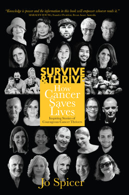 Survive & Thrive: How Cancer Saves Lives