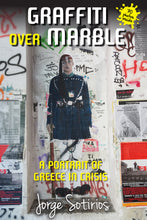 Graffiti Over Marble: A Portrait of Greece in Crisis