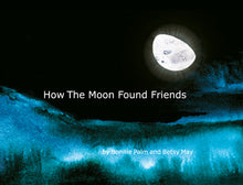 How the Moon Found Friends