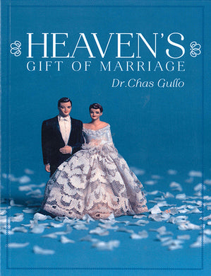 Heaven's Gift of Marriage