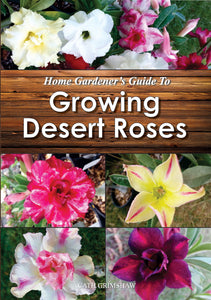 Home Gardener's Guide to Growing Desert Roses