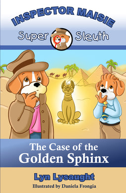 Inspector Maisie, Super Sleuth: The Case of the Golden Sphinx