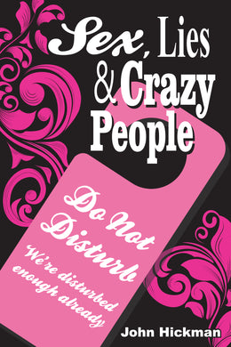 Sex, Lies & Crazy People