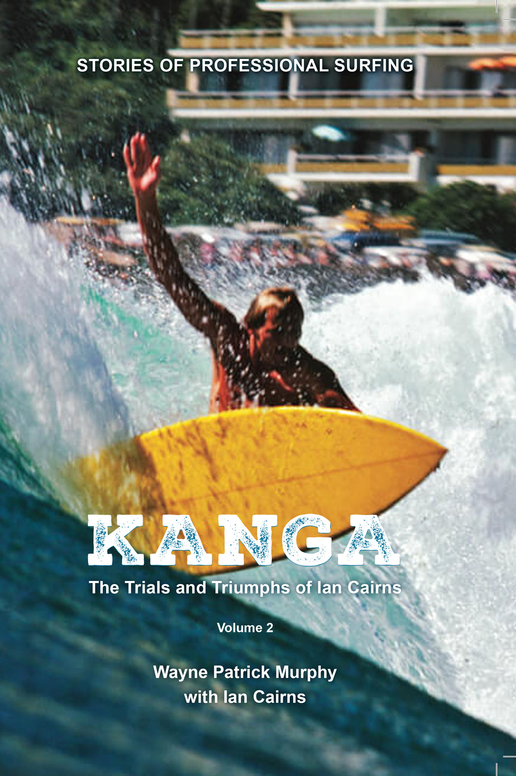 Kanga: The Trials and Triumphs of Ian Cairns Volume II