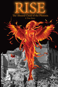 RISE: The Abused Child of the Phoenix