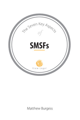 The Seven Key Aspects of SMSFs