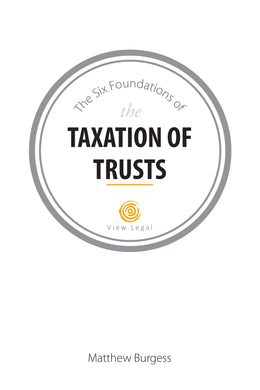 The Six Foundations of the Taxation of Trusts