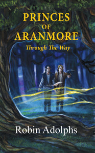 Princes of Aranmore - Through The Way