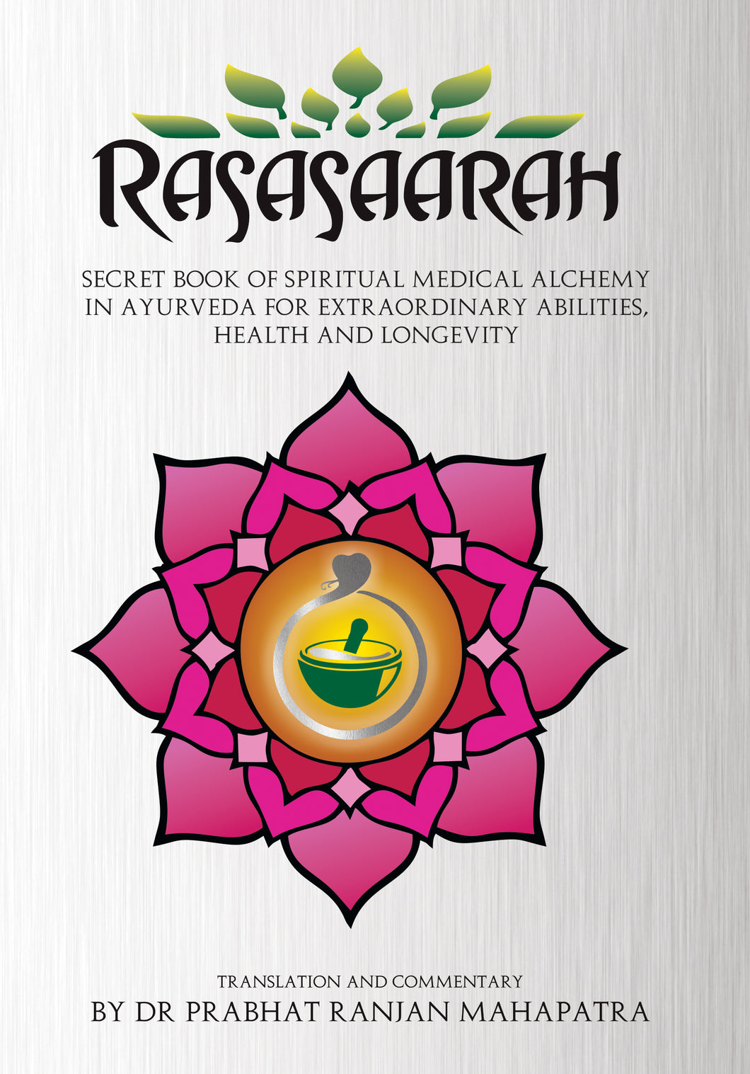 Rasasaarah: Secret Book of Spiritual Medical Alchemy