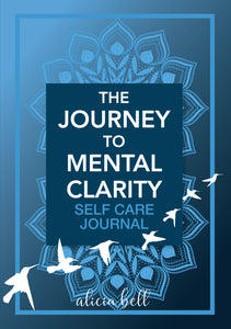 The Journey to Mental Clarity – Self Care Journal