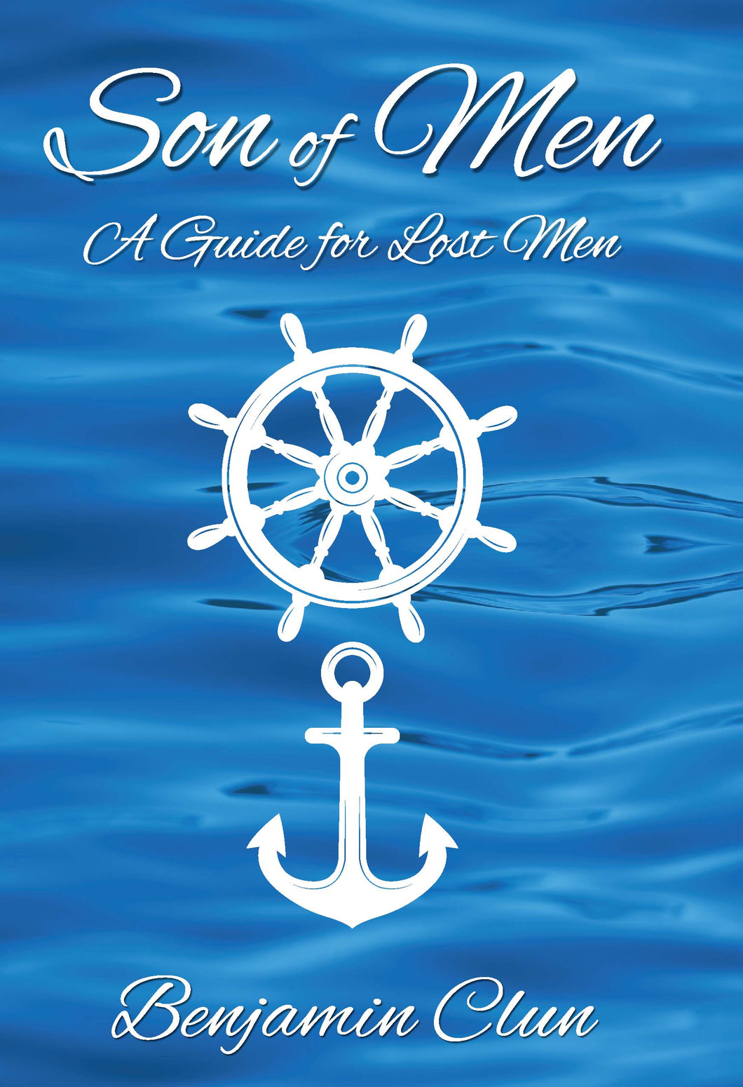 Son of Men: A guide for lost men