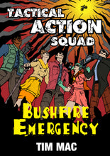 Tactical Action Squad: Bushfire Emergency