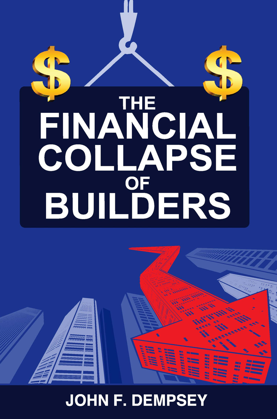The Financial Collapse of Builders