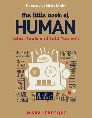 The Little Book of Human - Tales, Tools and Told You So's