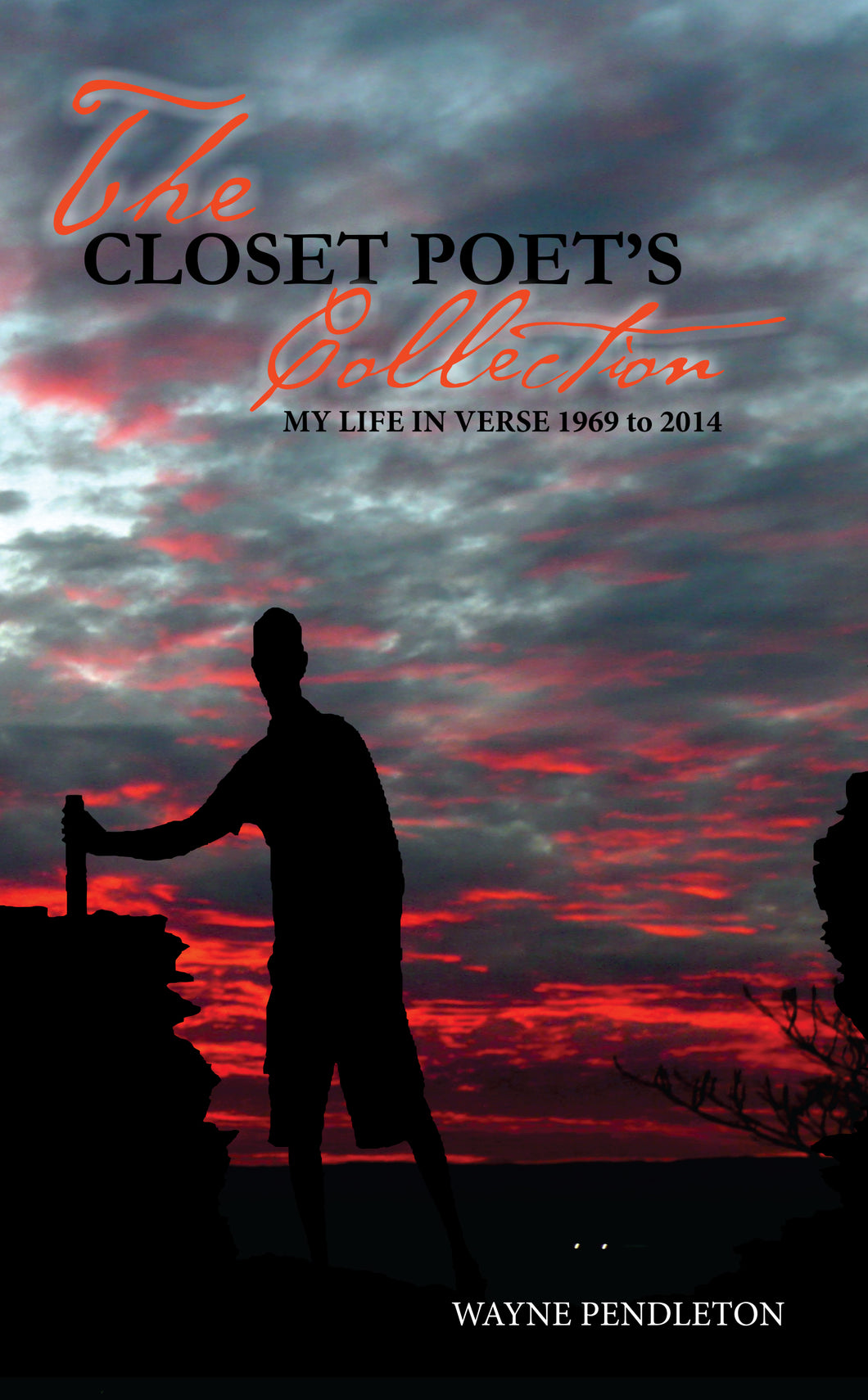 The Closet Poet's Collection - My Life In Verse 1969 to 2014