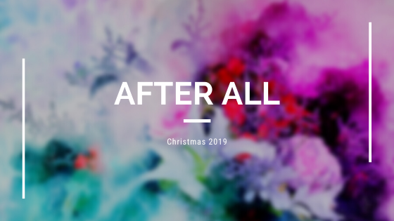 After All - Christmas Poem 2019