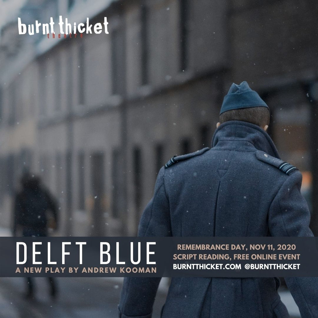 Burnt Thicket offers online play reading of Delft Blue by Andrew Kooman to commemorate Remembrance Day 2020