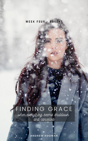Finding Grace (when everything seems shut down and cancelled)