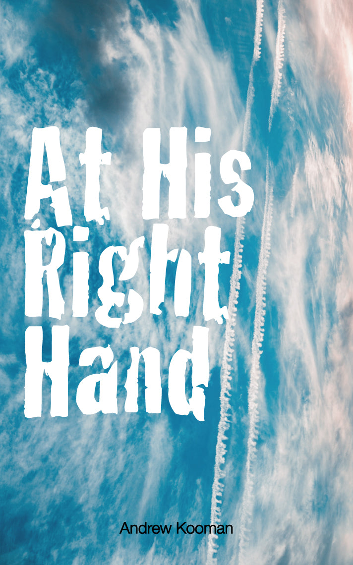 At His Right Hand - An Easter reading by Andrew Kooman