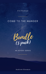 Come to the Manger - Advent Bundle