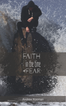 Faith in the Time of Fear play script by Andrew Kooman
