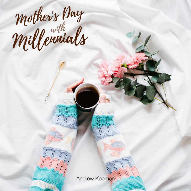 Mother's Day with Millennials