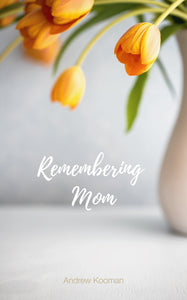 Remembering Mom - A Mother's Day Skit by Andrew Kooman