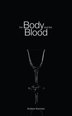 The Body and the Blood
