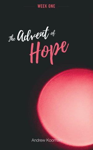 Week One - The Advent of Hope