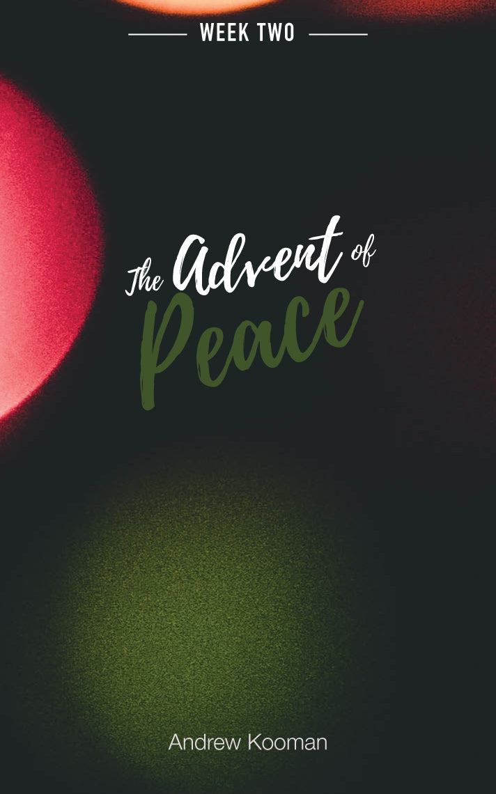 Week Two - The Advent of Peace