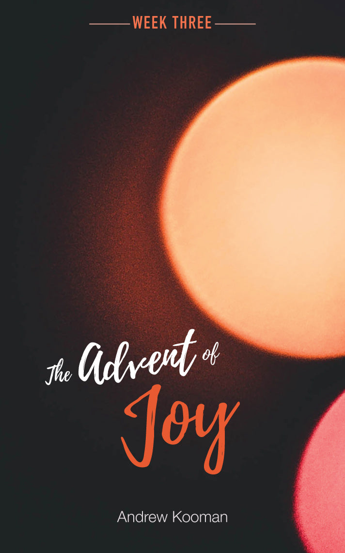 Week Three- The Advent of Joy