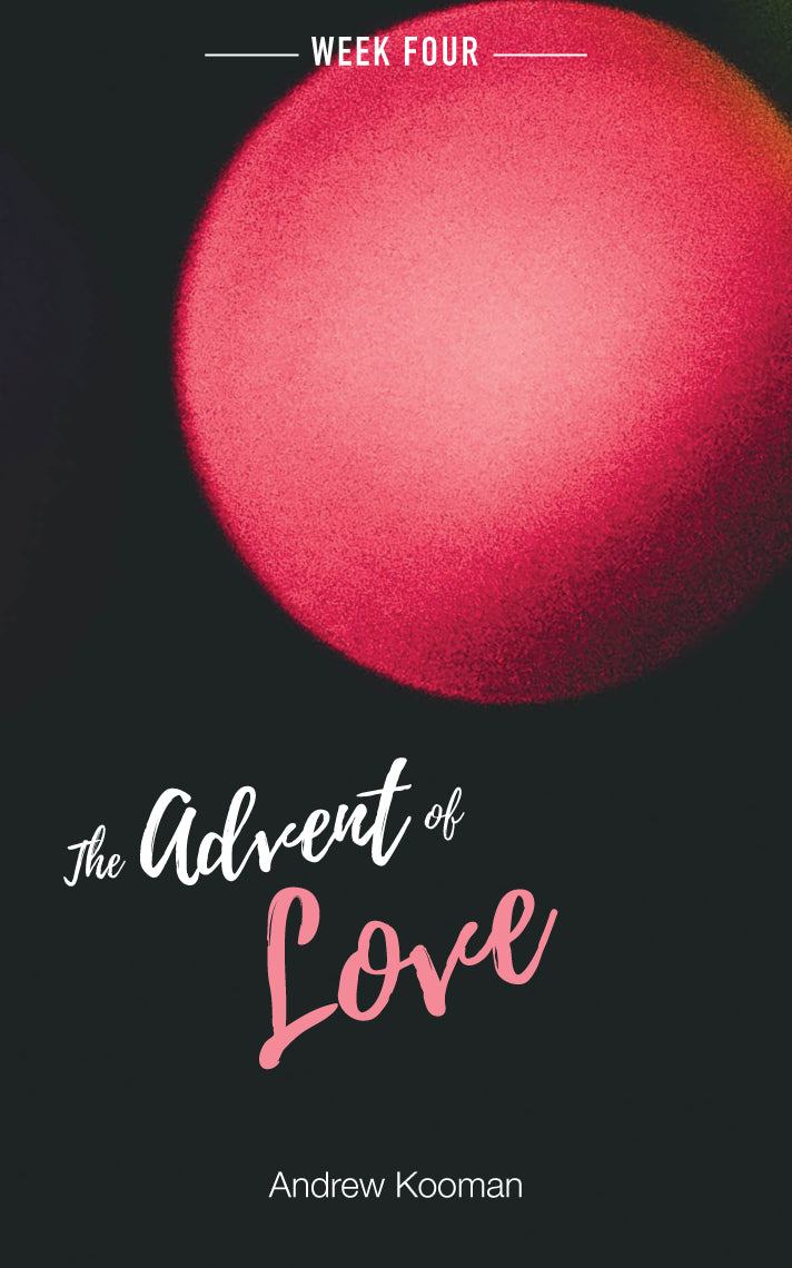 Week Four - The Advent of Love