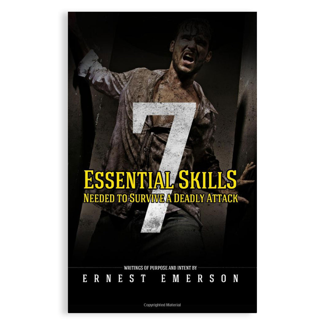 THE SEVEN ESSENTIAL SKILLS NEEDED TO SURVIVE A DEADLY ATTACK BOOK