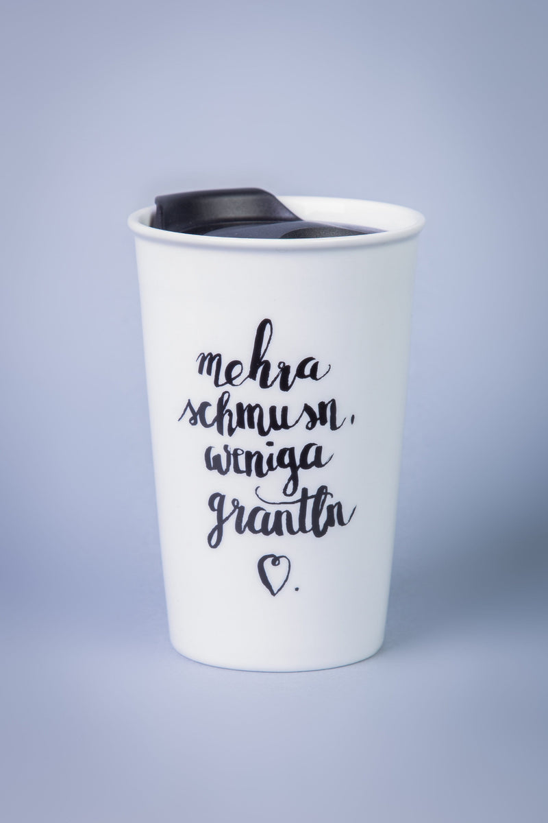 Coffee-to-Go Tasse - Mehra schmusn weniga grantln