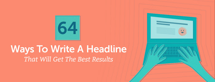 According to Copyblogger, 8 out of 10 people will read a headline
