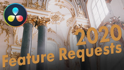 DaVinci Resolve Feature Requests 2020
