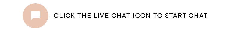 Click the live chat icon below to start chat with our one of our team