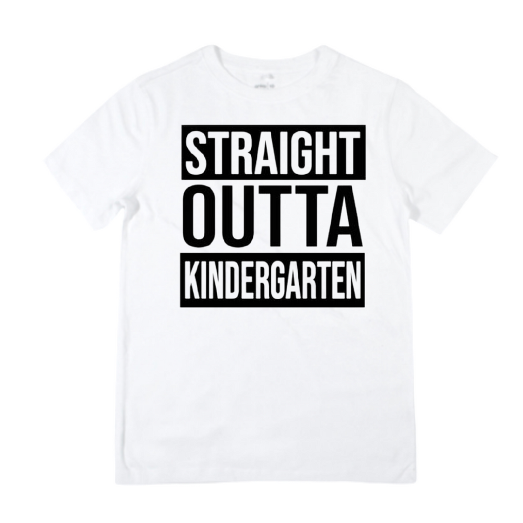 Straight Outta Kindergarten Shirt - White