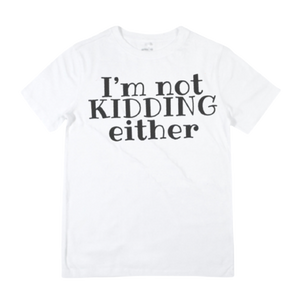 Not Adulting / Kidding Shirts