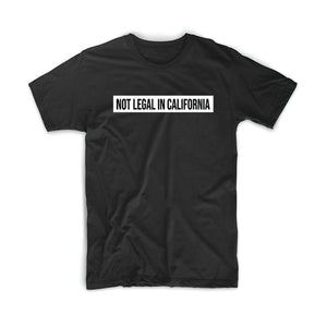 Not Legal In California T-Shirt - 8 Bit Decals