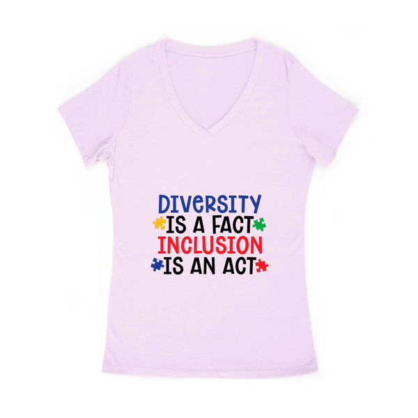 Diversity is a Fact Inclusion is an Act Women's V Neck