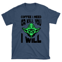 Coffee or Kill You I Will