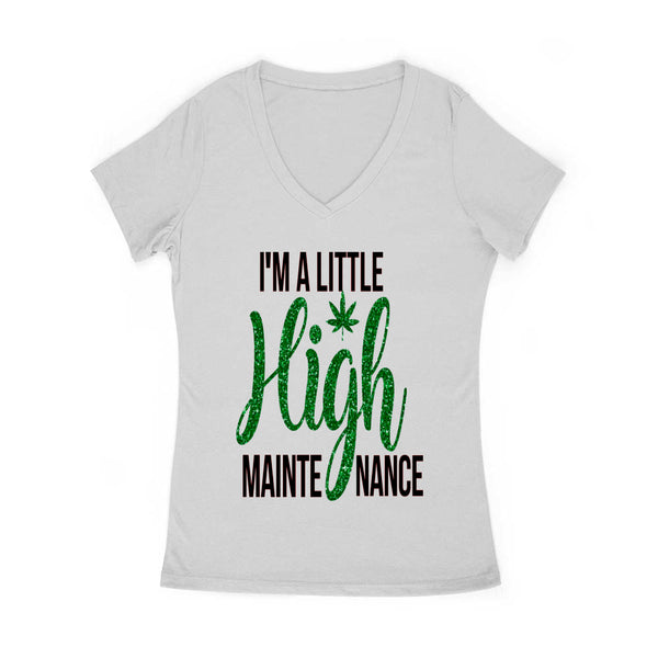 I'm A Little High Maint Women's V Neck
