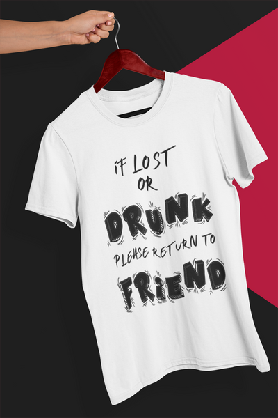 If Lost or Drunk Return to Friend